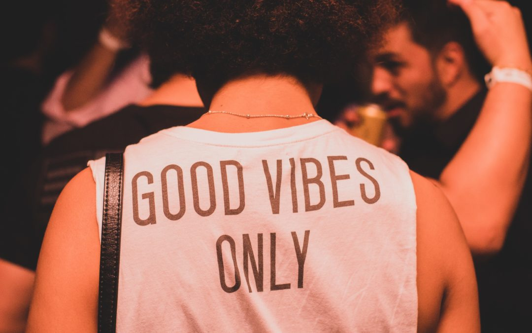 Positive Changes Require Positive Vibes